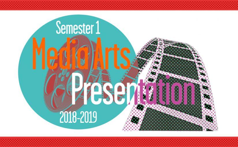 Semester 1 Media Arts Presentation